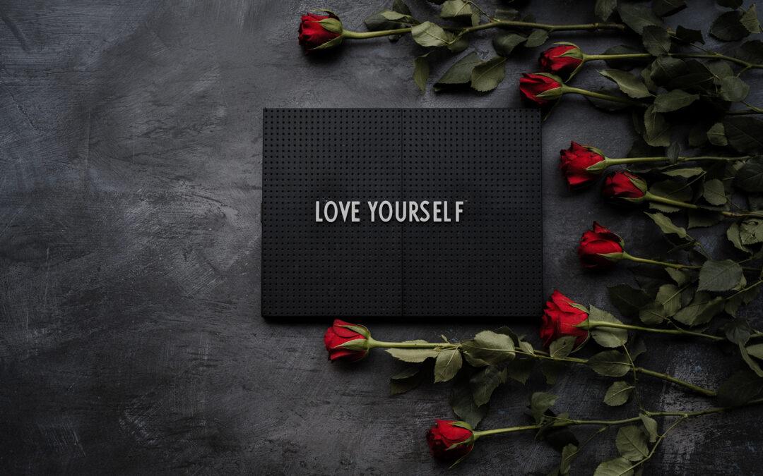 """Self-Love. Love. Behavior. """"I Love You""""."""
